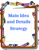 Main Idea and Detail Strategy Packet