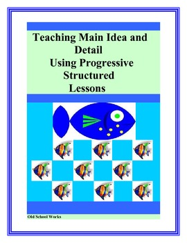 Main Idea and Detail Using Structured Progressive Lessons