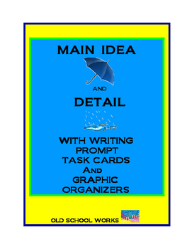 Main Idea and Detail with Writing Prompt Task Cards and Graphic Organizers