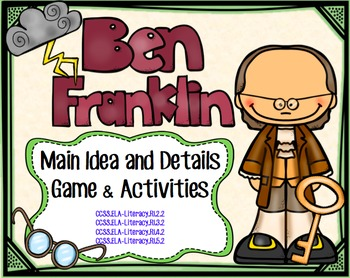 Main Idea and Details:  Ben Franklin Activity/Game Packet