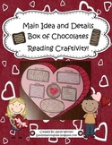Main Idea and Details Box of Chocolates Reading Craftivity!