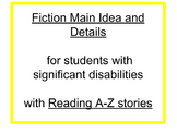 Main Idea and Details (Fiction) for Students with Signific