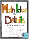 Main Idea and Details Graphic Organizers