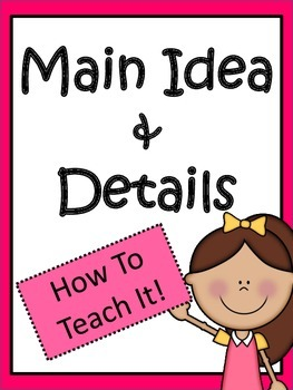 Main Idea and Details: How to Teach It