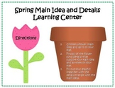Main Idea and Details Learning Center - Spring Theme