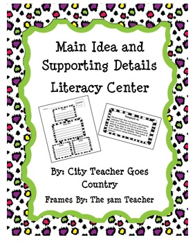 Main Idea and Details Literacy Center (w/ graphic organize