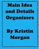 Main Idea and Details Organizers