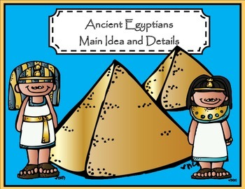 Main Idea and Details - The Ancient Egyptians