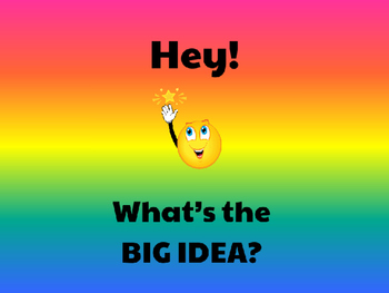Main Idea and Details: What's the BIG IDEA? Powerpoint