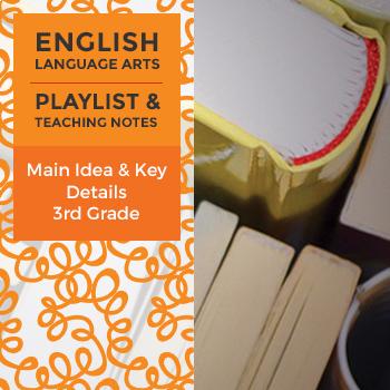 Main Idea and Key Details - Third Grade - Playlist and Tea