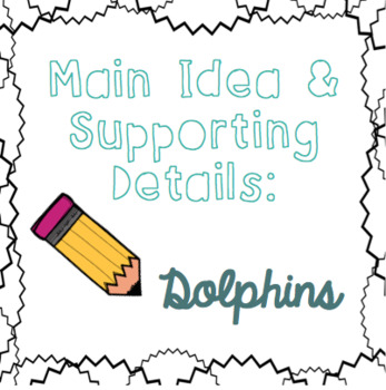 Main Idea and Supporting Details: Dolphins
