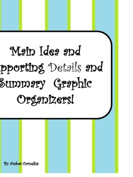 Main Idea and supporting Details and Summary Graphic Organizers!!