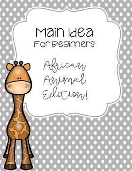 Main Idea for Beginners! African Animals!