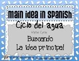 Main Idea in Spanish with Water Cycle - Idea Principal y el Ciclo del Agua