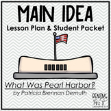 Main Idea with What Was Pearl Harbor? (lesson plan & task cards)