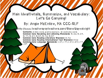 Main Idea/Details, Summarize, and Vocabulary: Let's Go Camping!