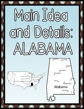 Main Ideas and Details: ALABAMA {Common Core aligned}