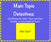 Main Topic Detectives Informational Texts