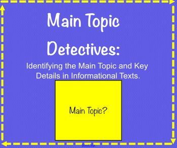 Main Topic Detectives Informational Texts