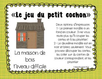 Maison de bois DIFFICILE - Jeu du petit cochon