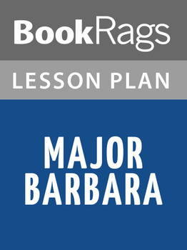 Major Barbara Lesson Plans