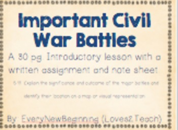 Major Civil War Battles Introductory Lesson, Notes, and Writing (5.11)