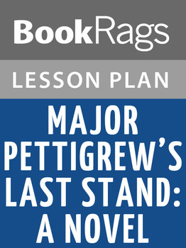 Major Pettigrew's Last Stand: A Novel Lesson Plans