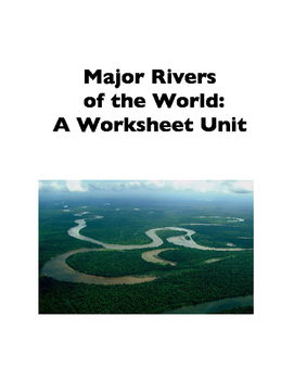 Major Rivers of the World (Worksheets)