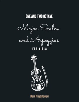 Major Scales and Arpeggios - One and Two Octave Scales for Viola