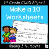 Make 10 Worksheets Adding 3 Numbers ~ NO PREP! ~ K-1st Distance Learning