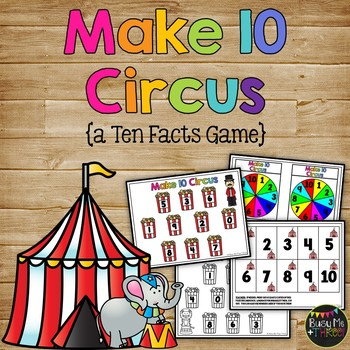 Make Ten Circus, Number Sense, Numeracy for K, First, Second, Make 10
