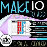 Make 10 to Add Digital Math Center for Google Classroom