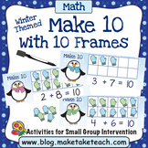 Make 10 with Ten Frames - Winter Themed Activity