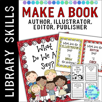 Make A Book:  Learn About the Author, Illustrator, Editor and Publisher