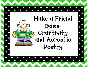 Back to School: Make A Friend Game-Craftivity and Acrostic Poetry