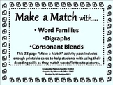 Make A Match with Word Families, Digraphs and Consonant Blends