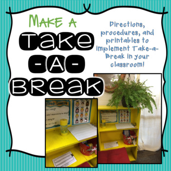 Make A Take A Break Area! (Ready to Print & Editable)