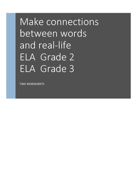 Make Connections Between Words and Real-Life, Gr 2/3 TWO ELA worksheets