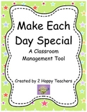 Make Each Day Special: A Classroom Management Tool