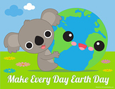 Make Every Day Earth Day Poster 8 1/2 x 11