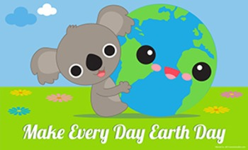 Make Every Day Earth Day Poster 8 1/2 x 14