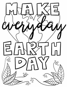 Earth Day Coloring Page- Make Everyday Earth Day