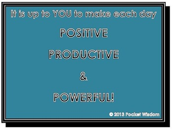 Make Everyday Positive Productive Powerful