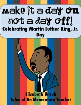 Make It A Day ON, Not A Day Off! Celebrating Martin Luther King Jr. Day