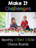 Make It Challenges Monthly Choice Boards (STEM/STEAM)