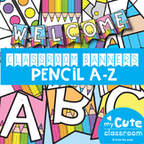 Banner - Pencil A to Z Classroom Decor Banner Set