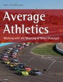Make It Real: Average Athletics: Working with the Meaning of Mean
