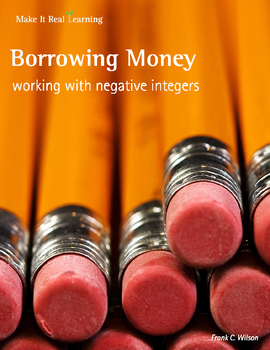 Make It Real: Borrowing Money - Working with Negative Integers