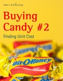 Make It Real: Buying Candy #2: Finding Unit Cost