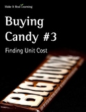 Make It Real: Buying Candy #3: Finding Unit Cost